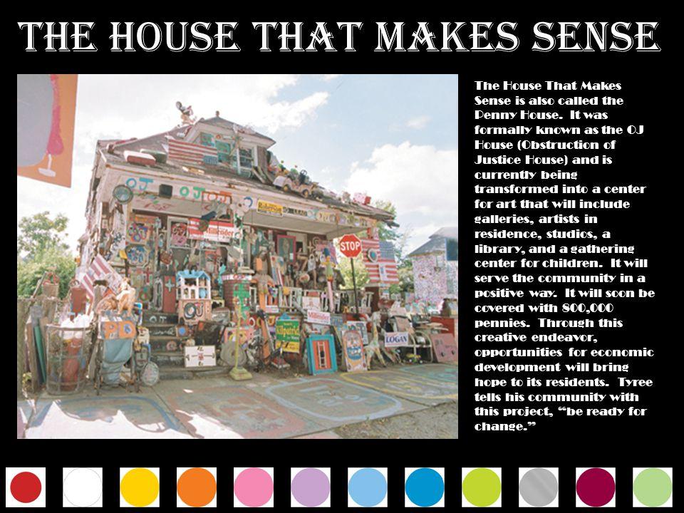THE HOUSE THAT MAKES SENSE