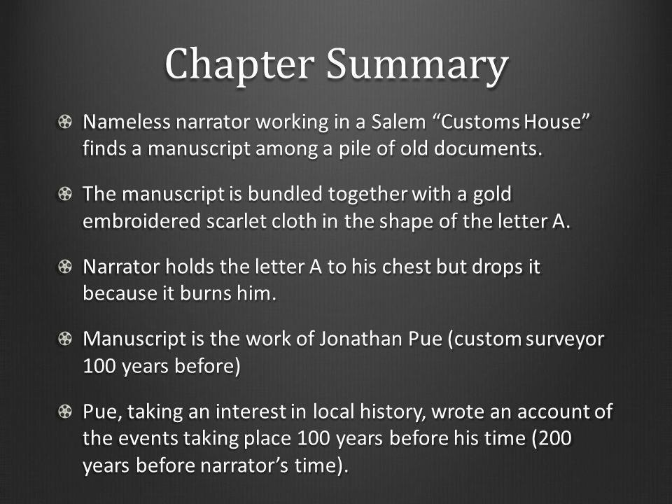Chapter Summary Nameless narrator working in a Salem Customs House finds a manuscript among a pile of old documents.