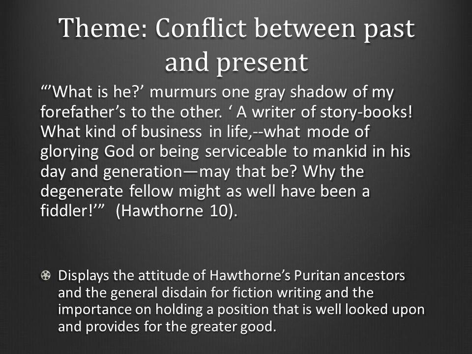 Theme: Conflict between past and present