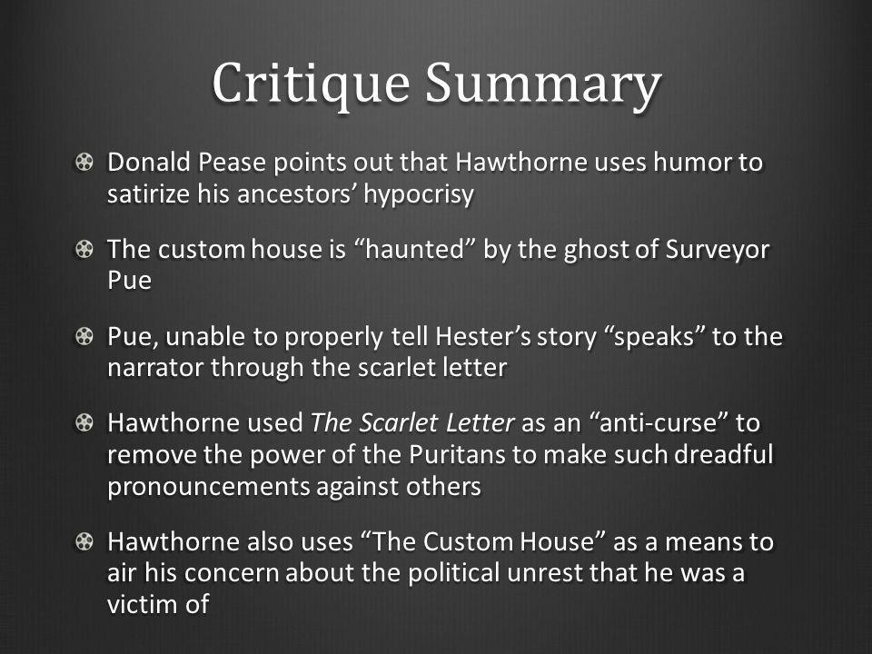 Critique Summary Donald Pease points out that Hawthorne uses humor to satirize his ancestors' hypocrisy.