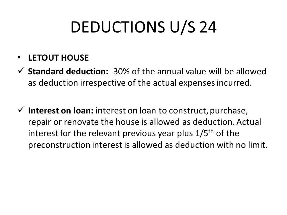 DEDUCTIONS U/S 24 LETOUT HOUSE