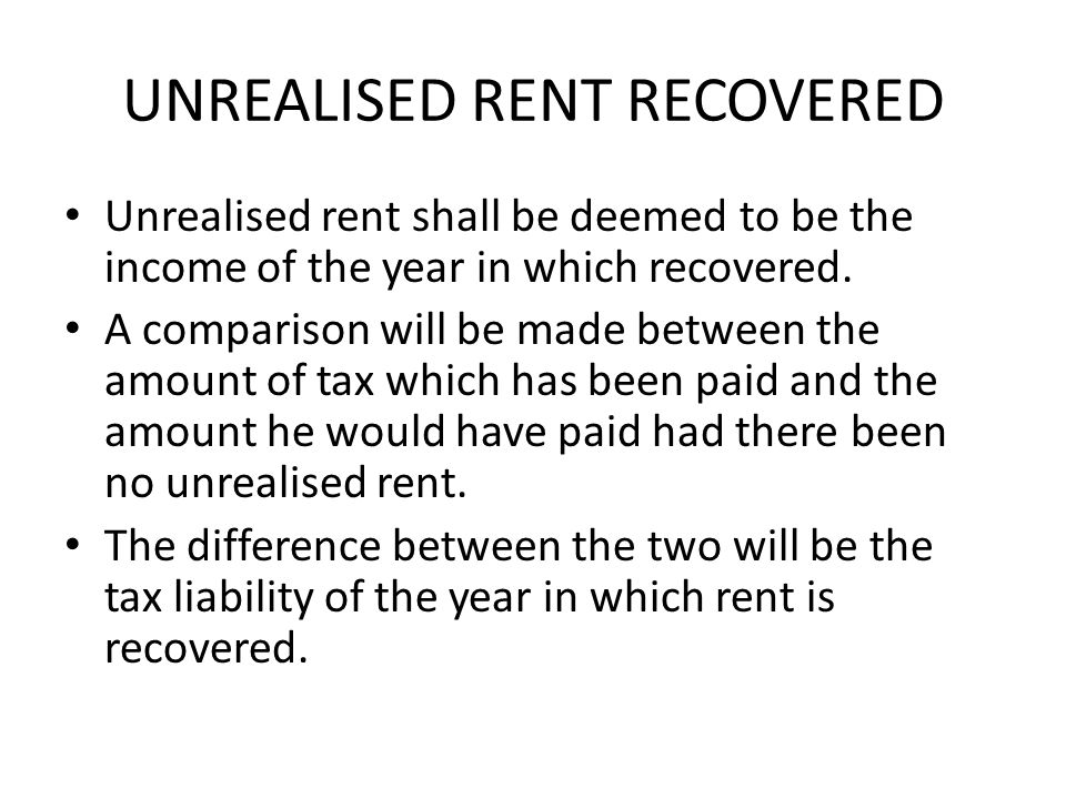 UNREALISED RENT RECOVERED