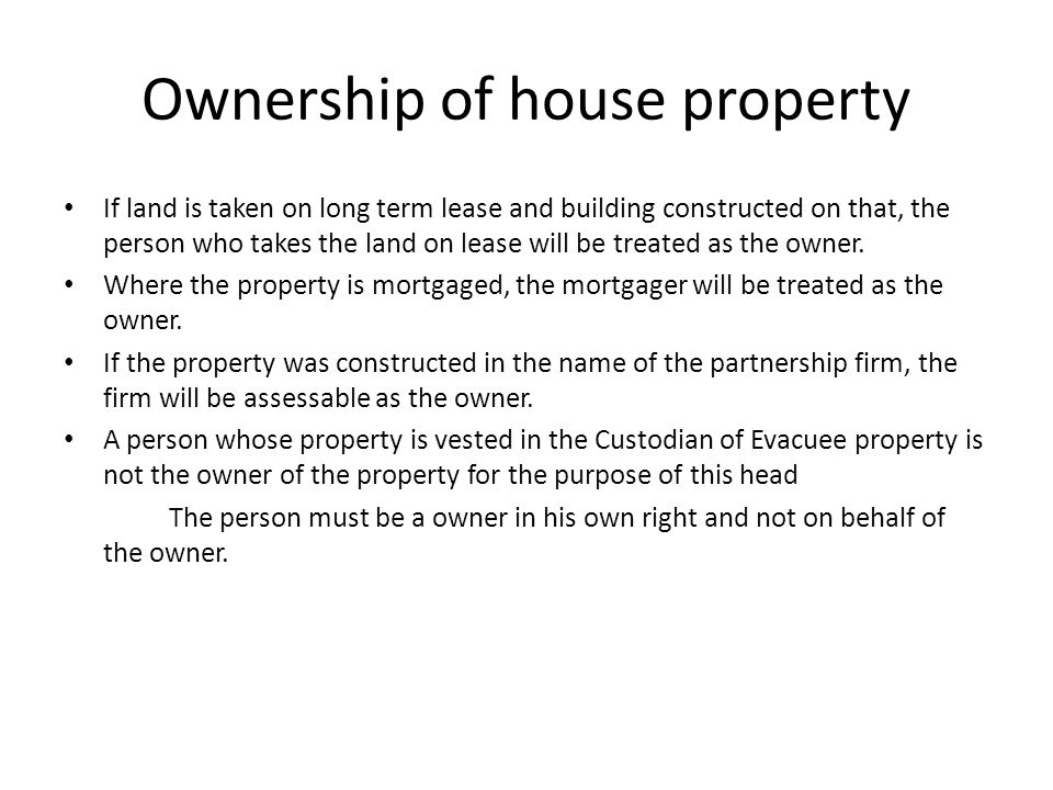 Ownership of house property