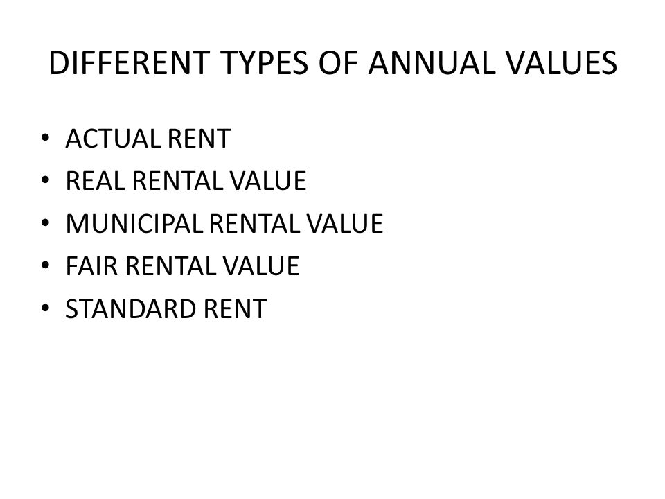 DIFFERENT TYPES OF ANNUAL VALUES