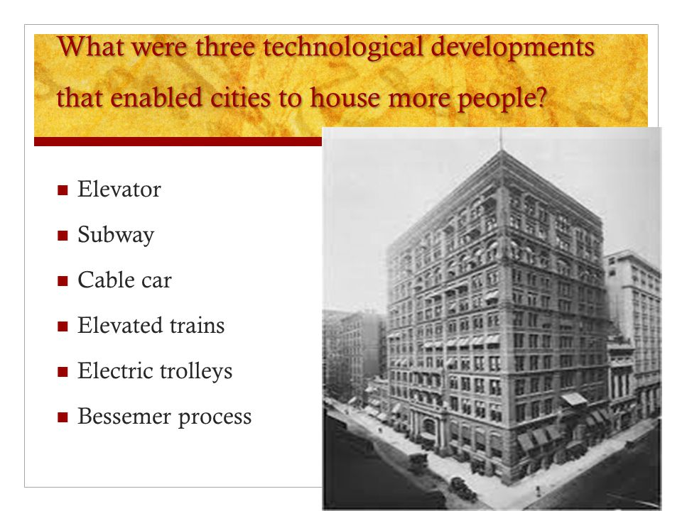 What were three technological developments that enabled cities to house more people