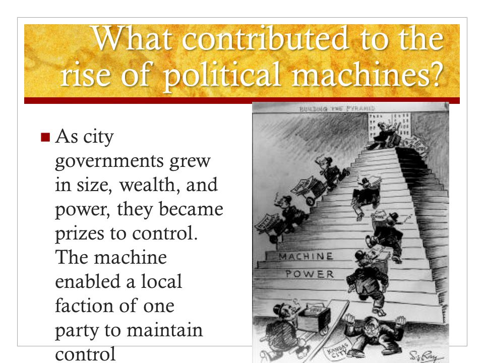 What contributed to the rise of political machines
