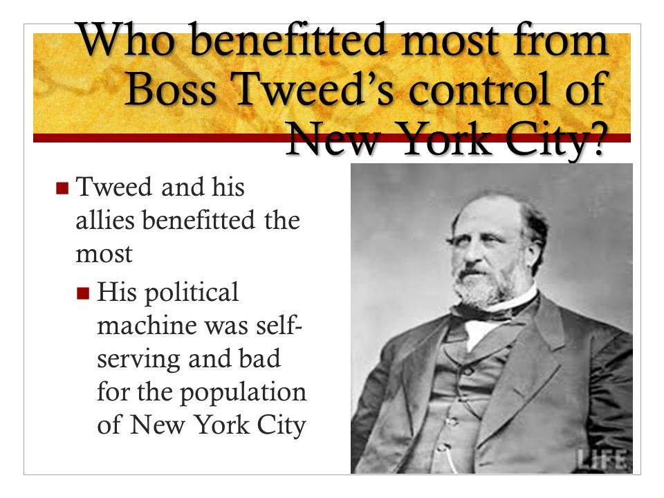 Who benefitted most from Boss Tweed's control of New York City