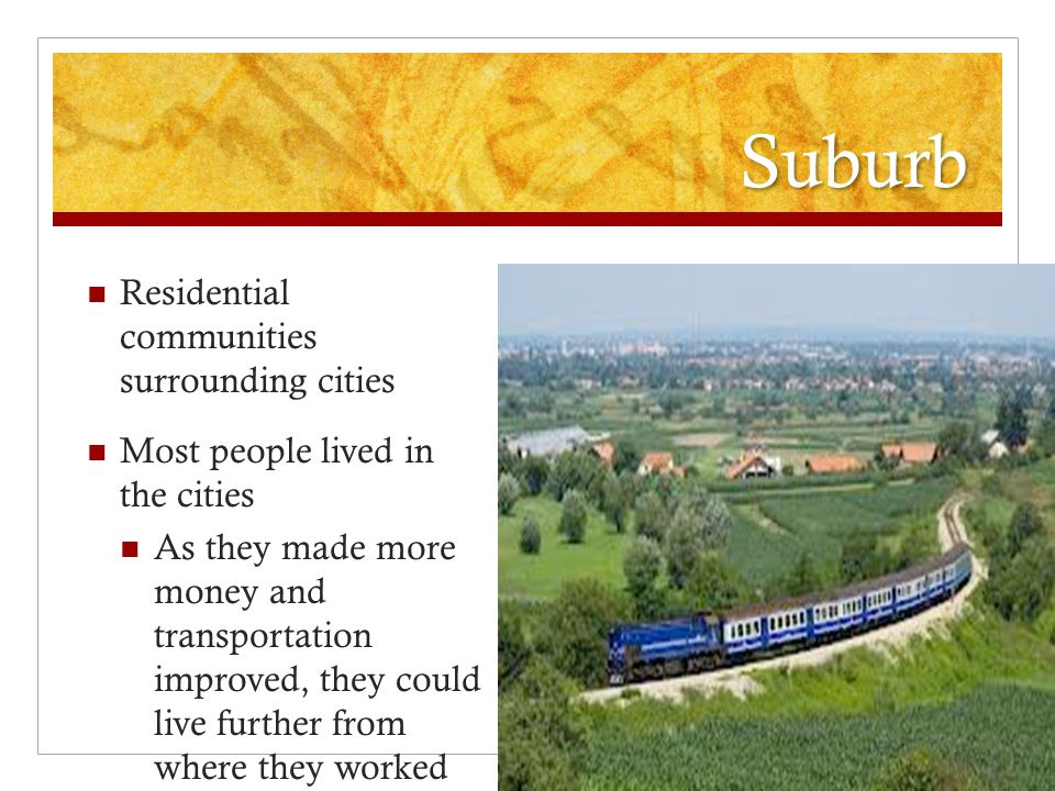 Suburb Residential communities surrounding cities
