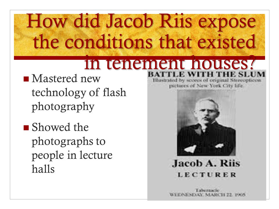 How did Jacob Riis expose the conditions that existed in tenement houses
