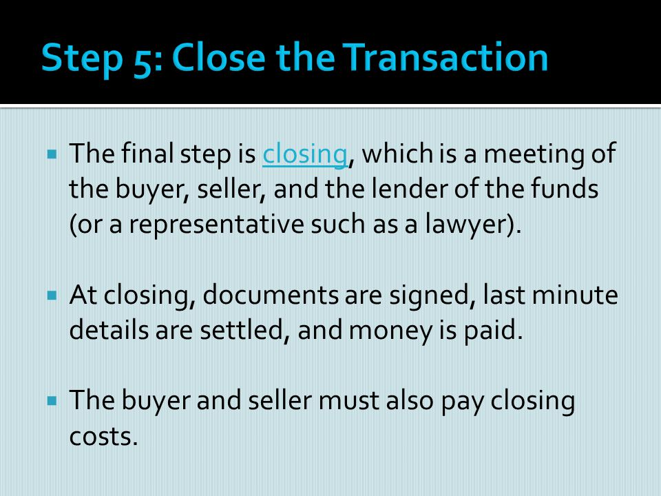 Step 5: Close the Transaction