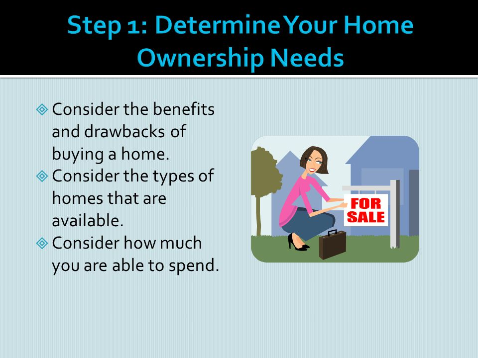 Step 1: Determine Your Home Ownership Needs
