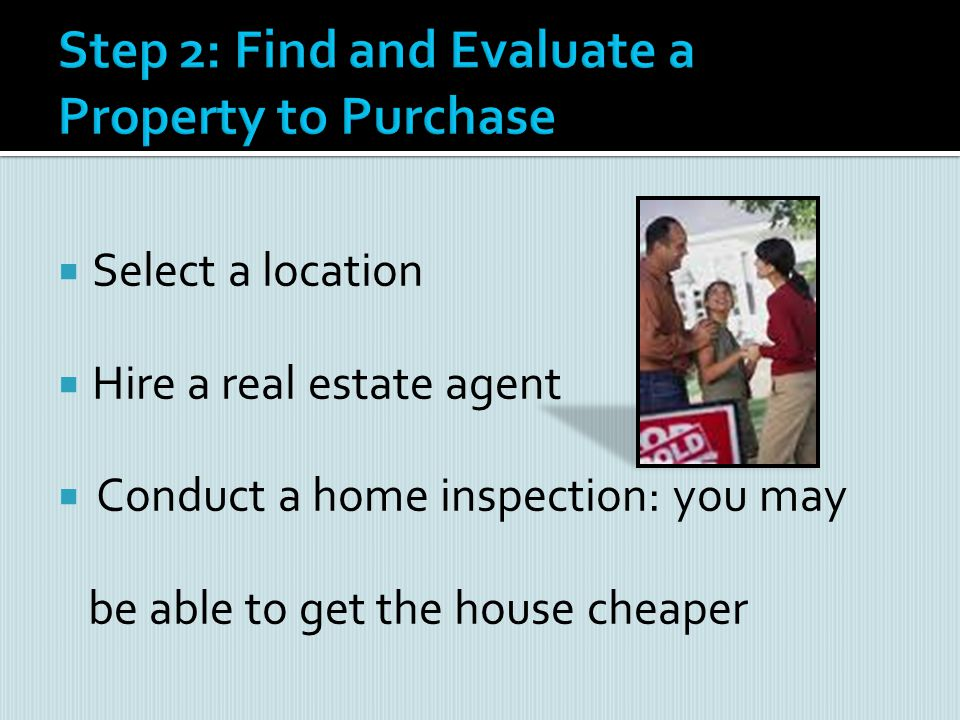 Step 2: Find and Evaluate a Property to Purchase