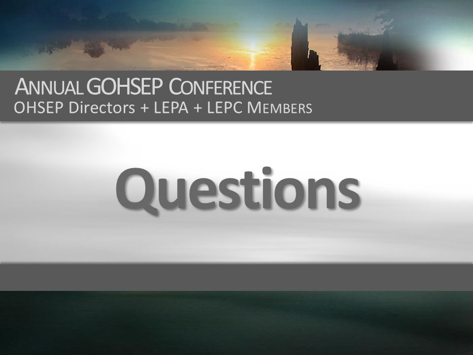 Questions Annual GOHSEP Conference