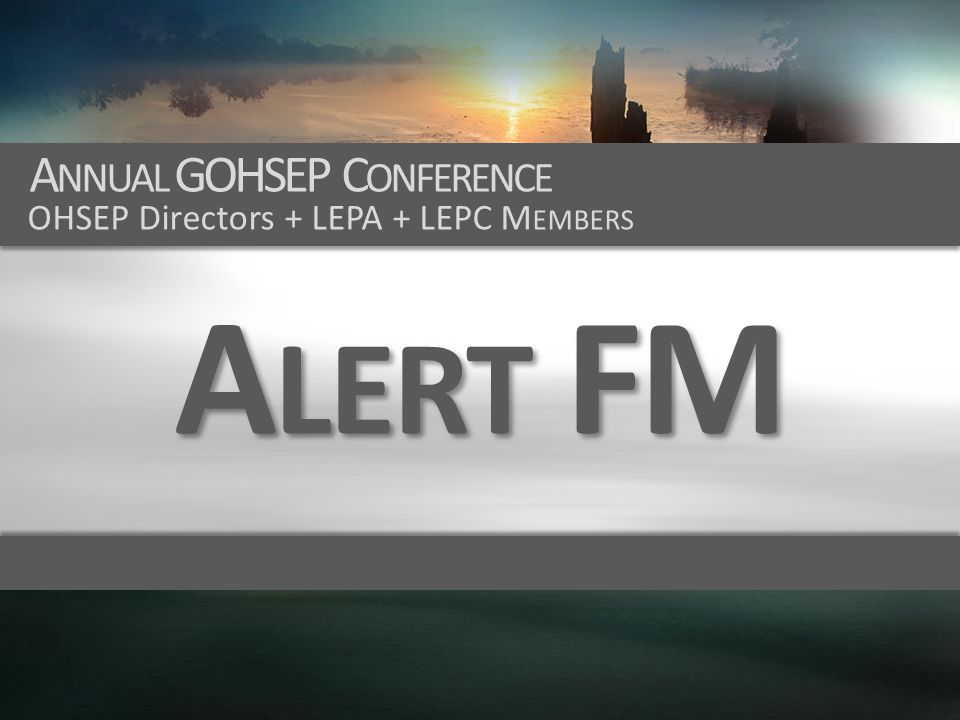 Alert FM Annual GOHSEP Conference