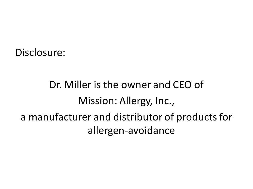 Dr. Miller is the owner and CEO of Mission: Allergy, Inc.,