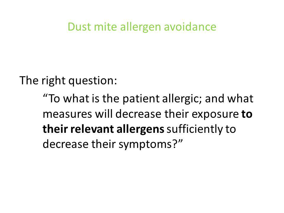 Dust mite allergen avoidance