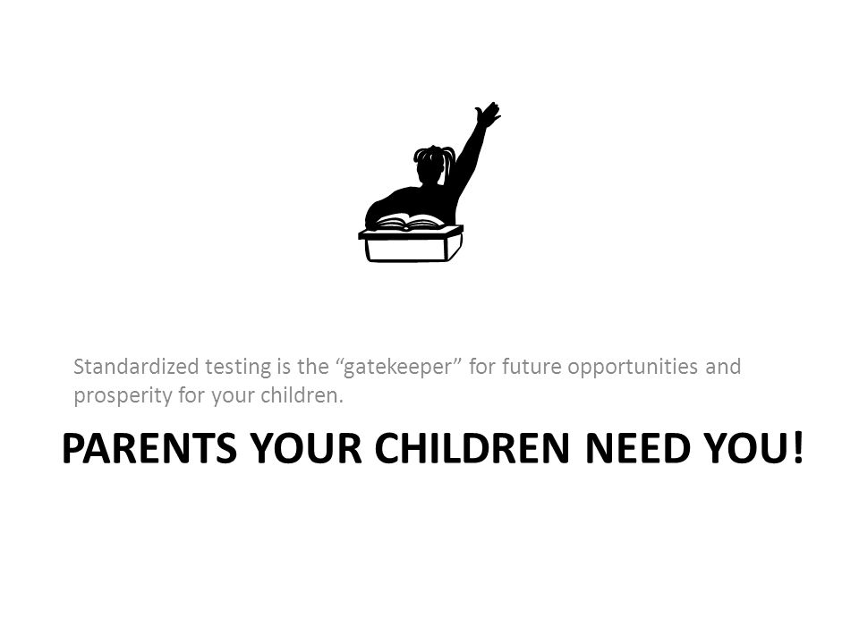 PARENTS YOUR CHILDREN NEED YOU!
