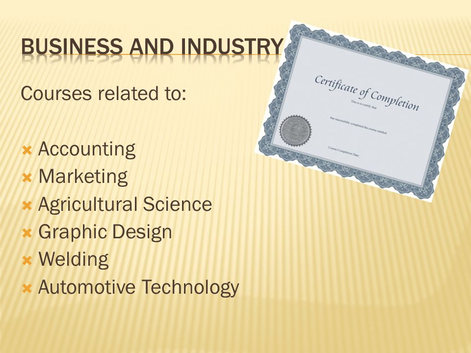 Business and industry Courses related to: Accounting Marketing