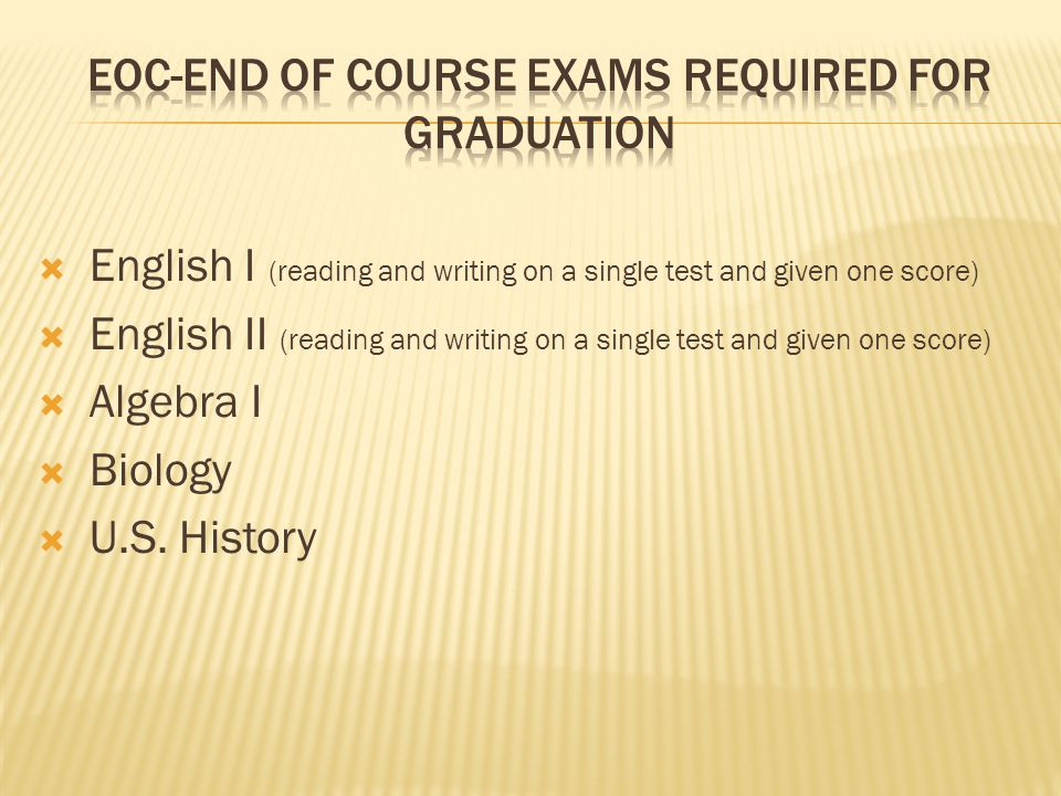 EOC-end of course exams required for graduation