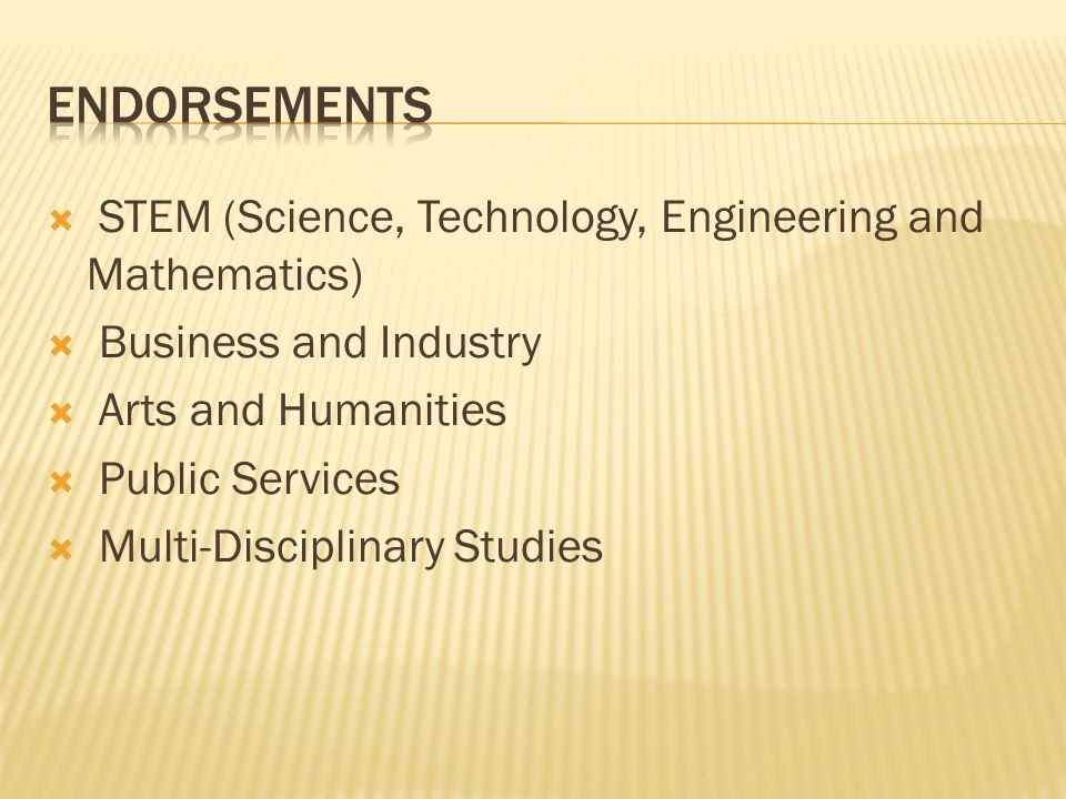 endorsements STEM (Science, Technology, Engineering and Mathematics)