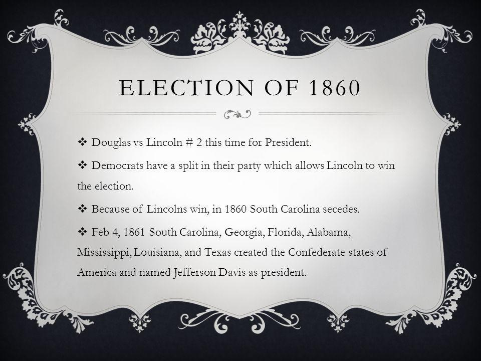 Election of 1860 Douglas vs Lincoln # 2 this time for President.