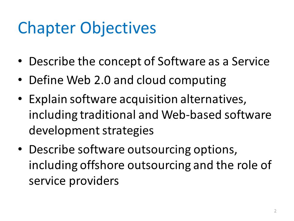 Chapter Objectives Describe the concept of Software as a Service