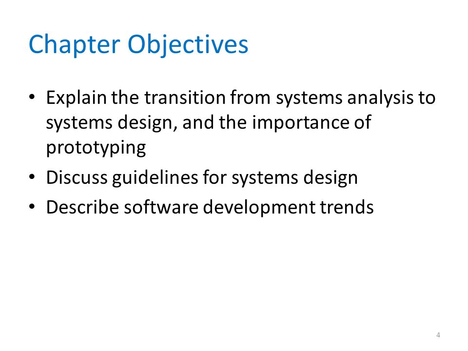 Chapter Objectives Explain the transition from systems analysis to systems design, and the importance of prototyping.