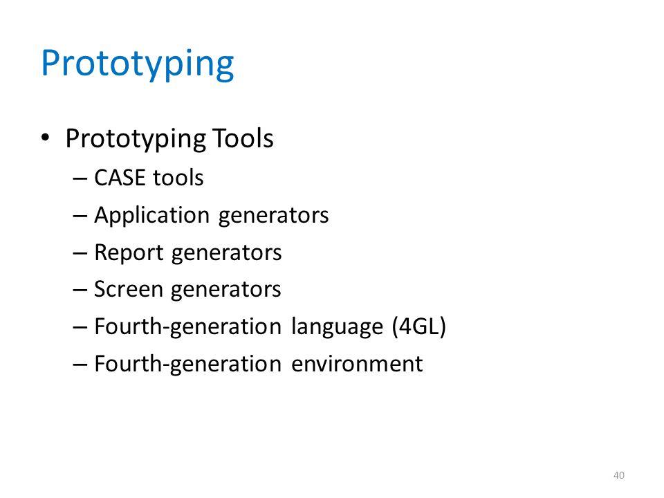 Prototyping Prototyping Tools CASE tools Application generators