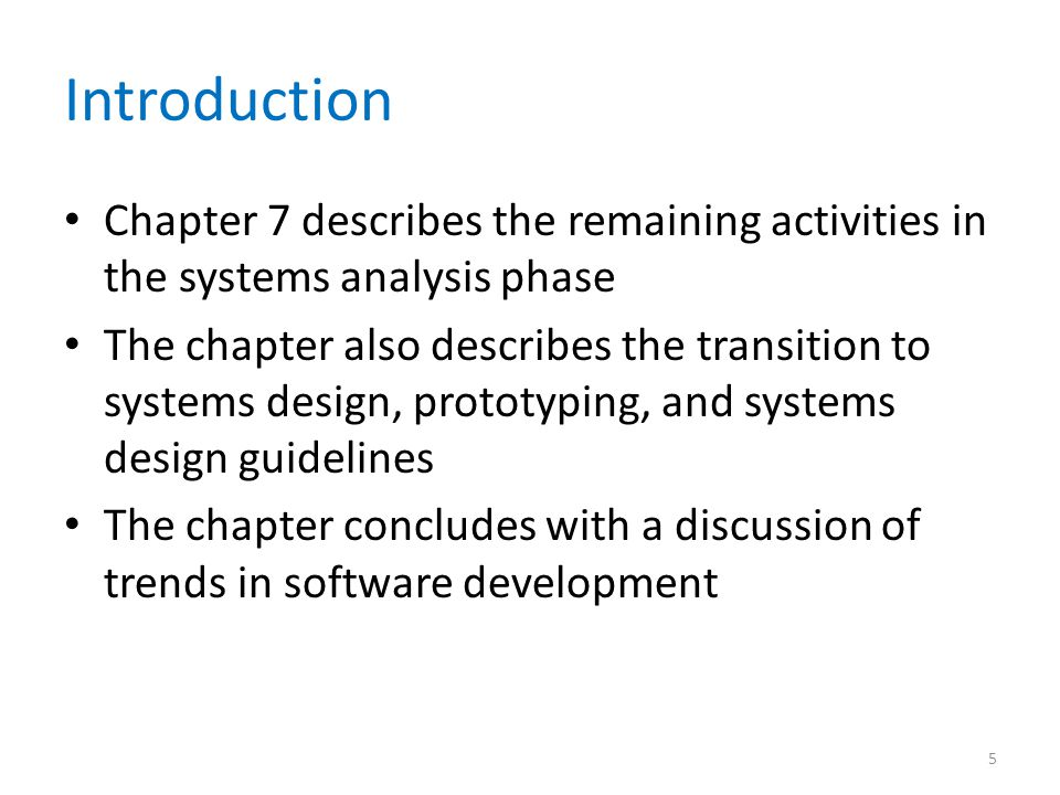 Introduction Chapter 7 describes the remaining activities in the systems analysis phase.