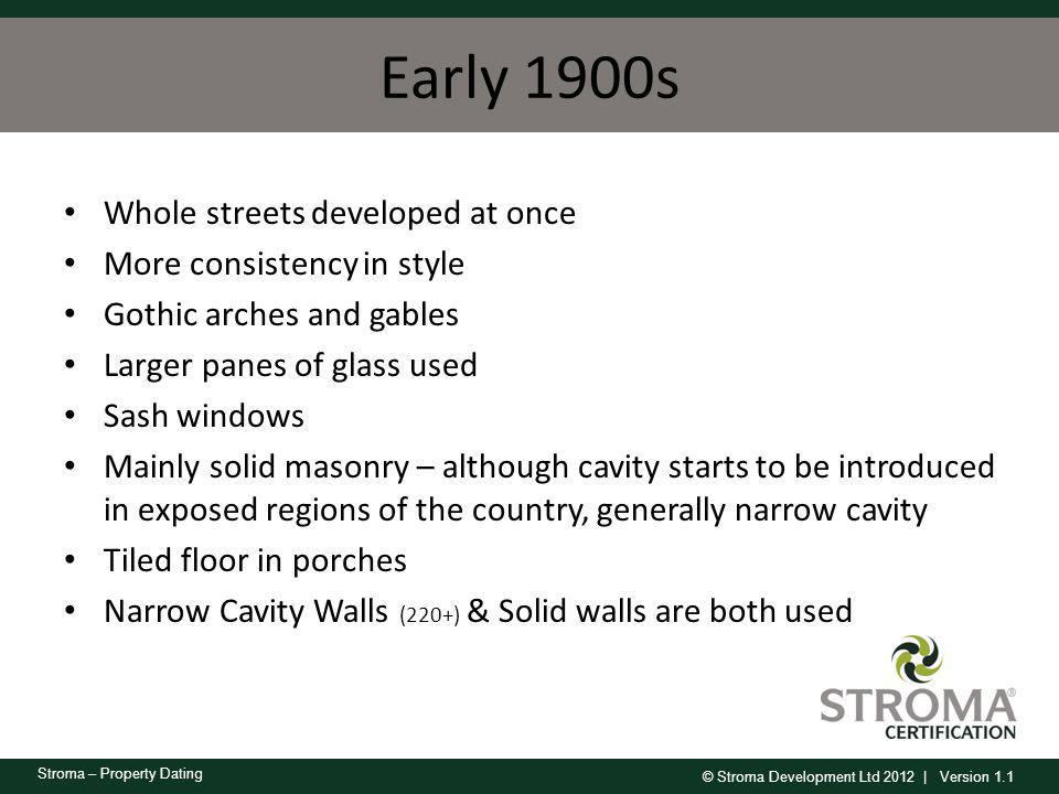Early 1900s Whole streets developed at once More consistency in style