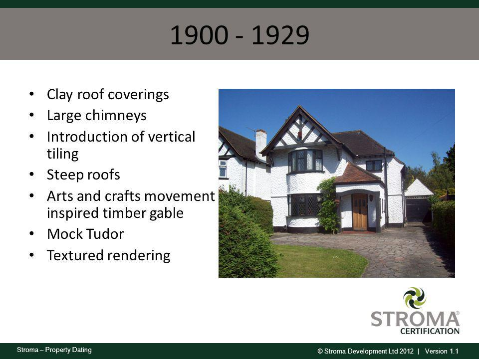 1900 - 1929 Clay roof coverings Large chimneys