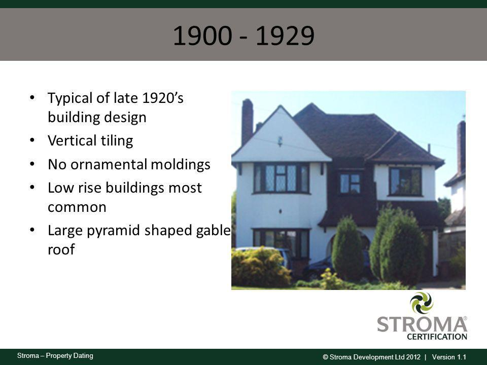 1900 - 1929 Typical of late 1920's building design Vertical tiling