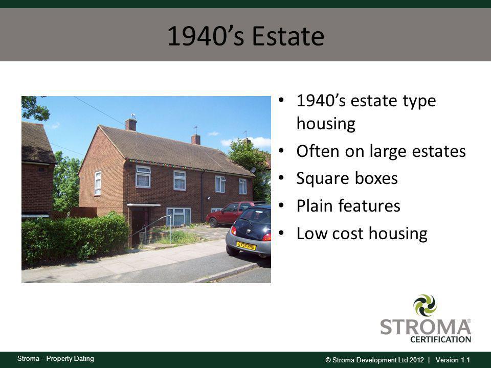 1940's Estate 1940's estate type housing Often on large estates