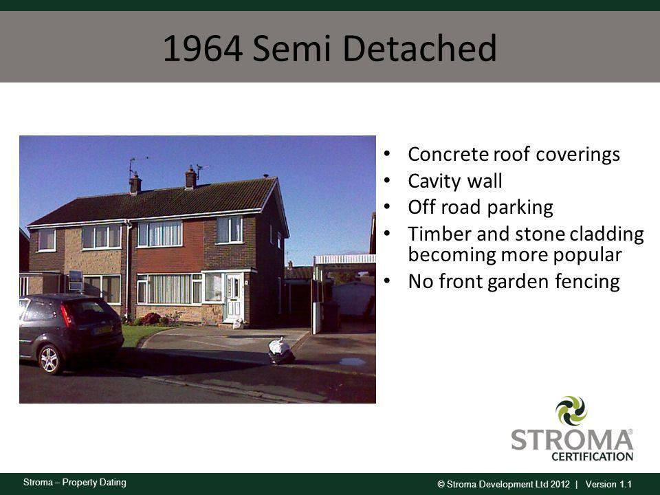 1964 Semi Detached Concrete roof coverings Cavity wall