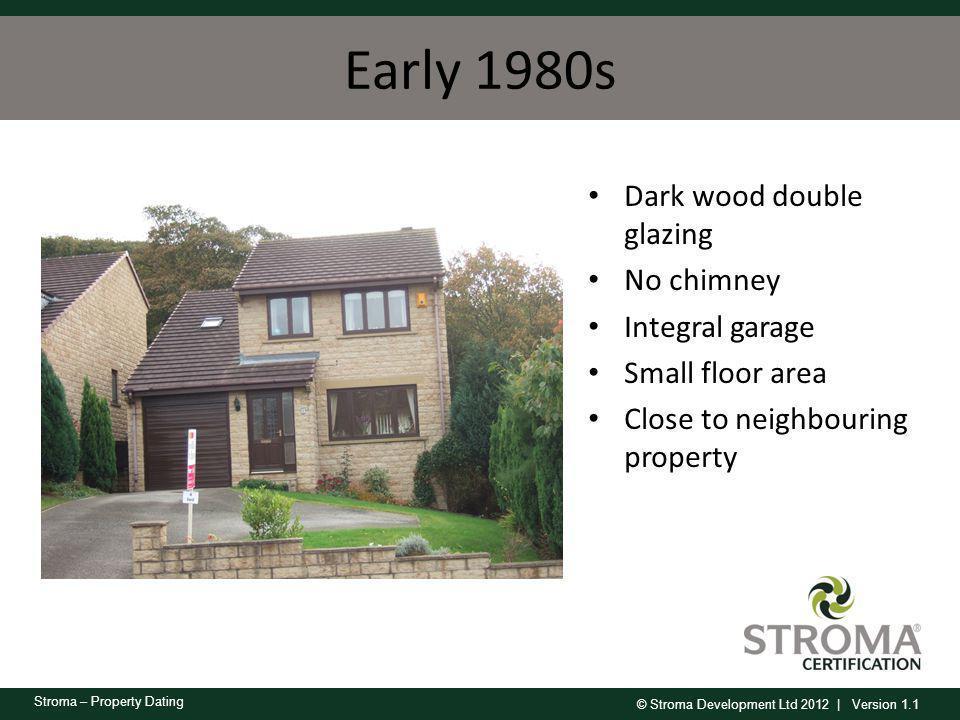 Early 1980s Dark wood double glazing No chimney Integral garage