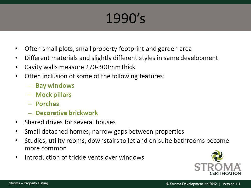 1990's Often small plots, small property footprint and garden area