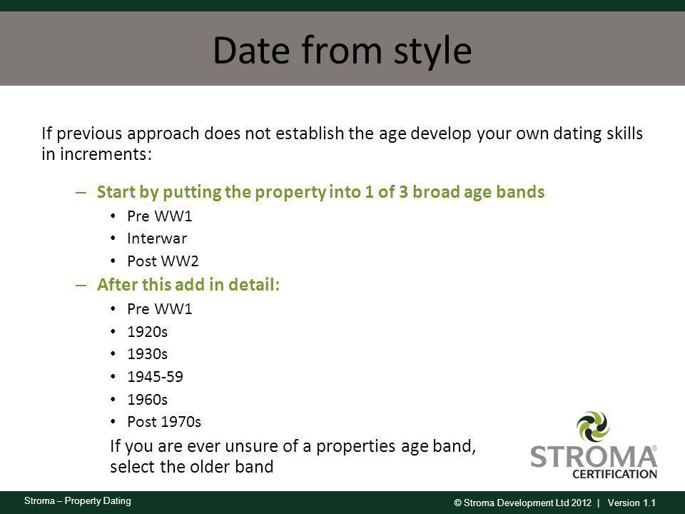 Date from style If previous approach does not establish the age develop your own dating skills in increments:
