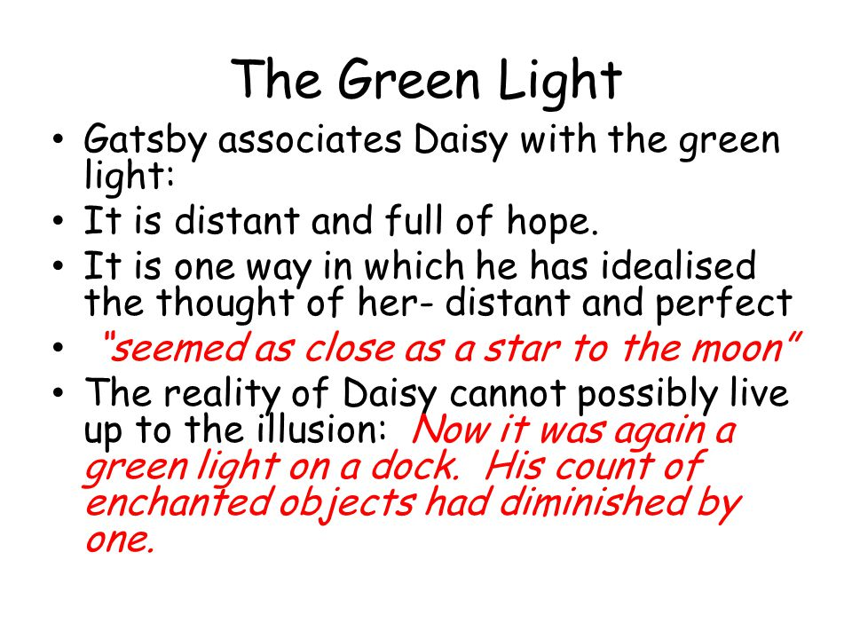 The Green Light Gatsby associates Daisy with the green light:
