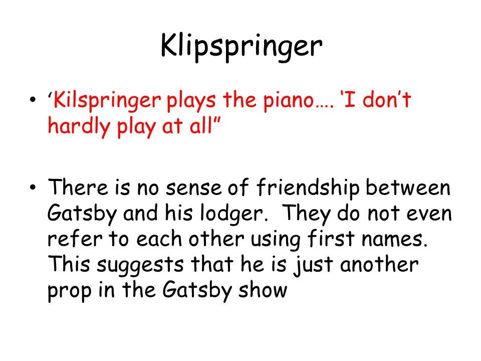 Klipspringer 'Kilspringer plays the piano…. 'I don't hardly play at all