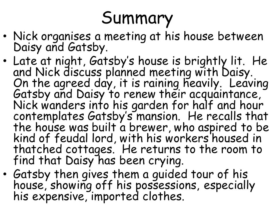 Summary Nick organises a meeting at his house between Daisy and Gatsby.