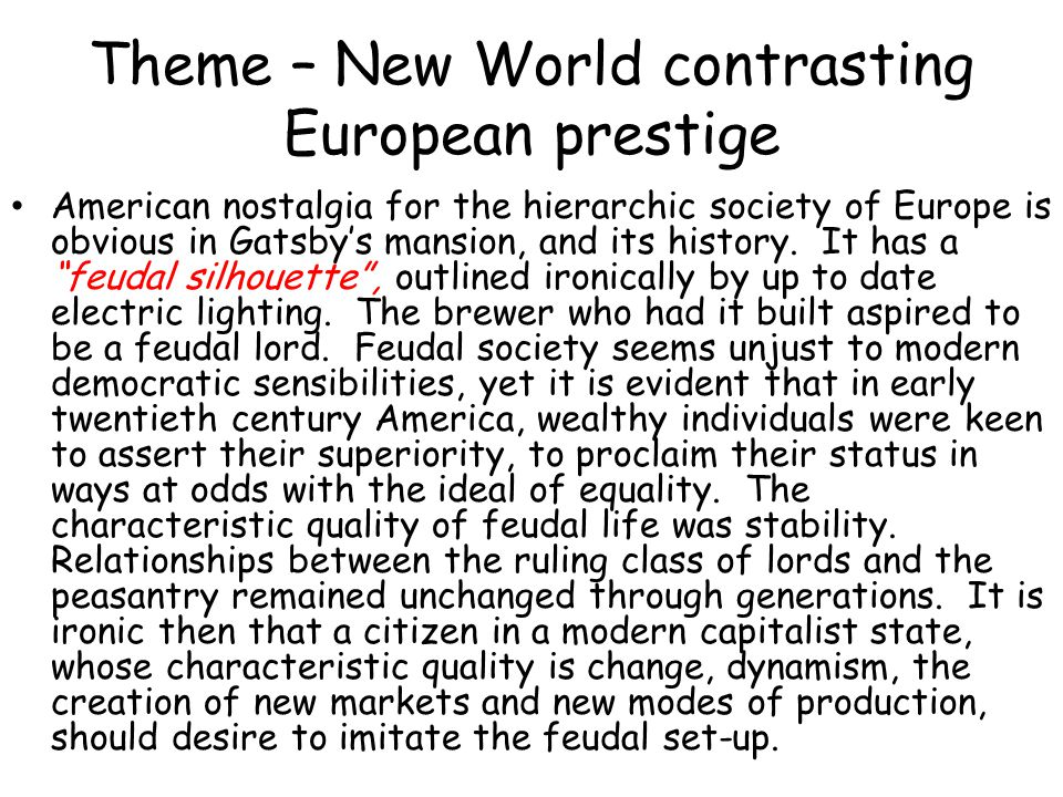 Theme – New World contrasting European prestige