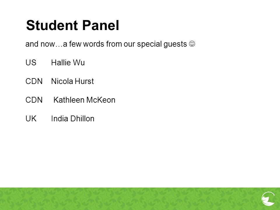 Student Panel and now…a few words from our special guests 