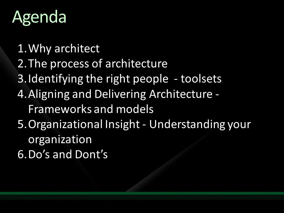 Agenda Why architect The process of architecture