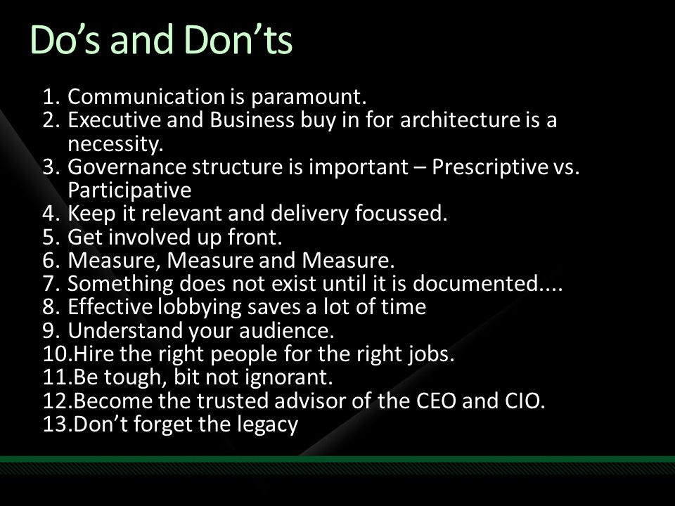 Do's and Don'ts Communication is paramount.