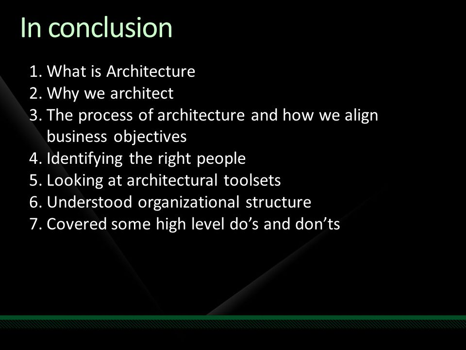 In conclusion What is Architecture Why we architect