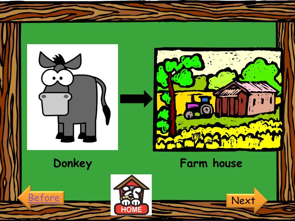 Donkey Farm house Before Next