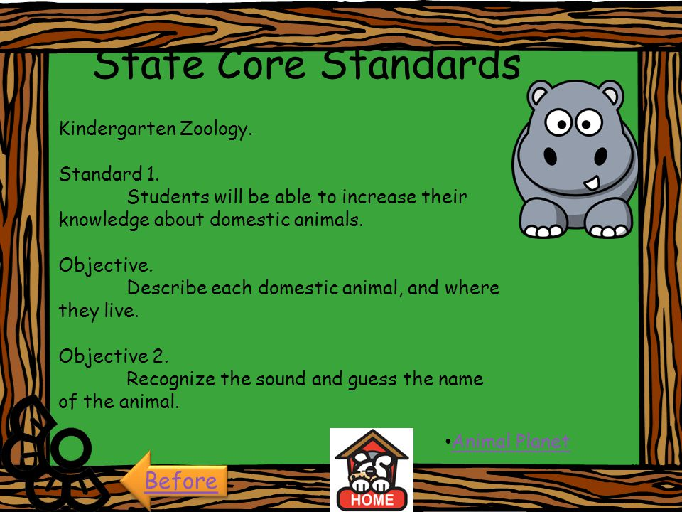 State Core Standards Before Kindergarten Zoology. Standard 1.