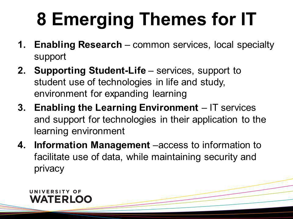 8 Emerging Themes for IT Enabling Research – common services, local specialty support.