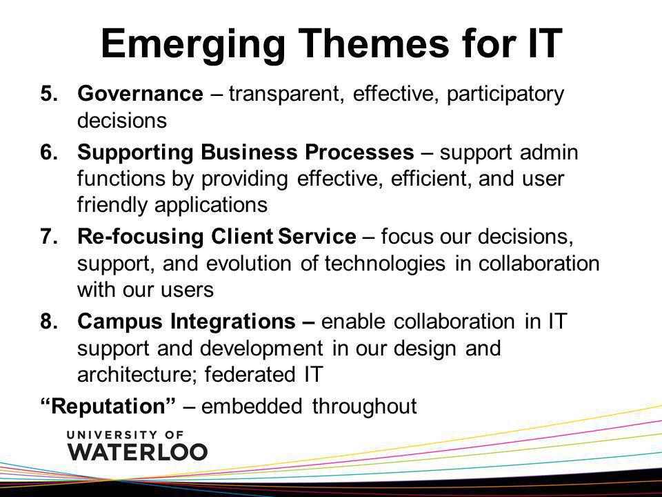 Emerging Themes for IT Governance – transparent, effective, participatory decisions.