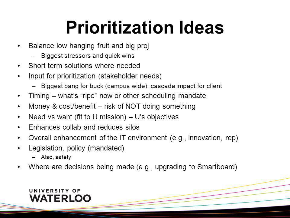 Prioritization Ideas Balance low hanging fruit and big proj